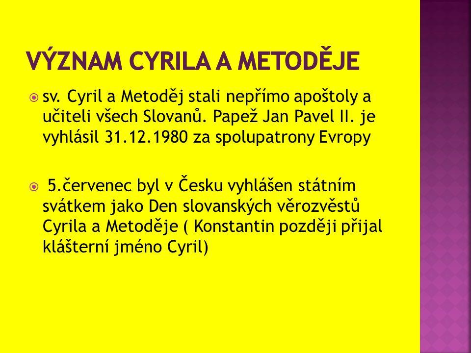  sv. Cyril a Metoděj stali nepřímo apoštoly a učiteli všech Slovanů.