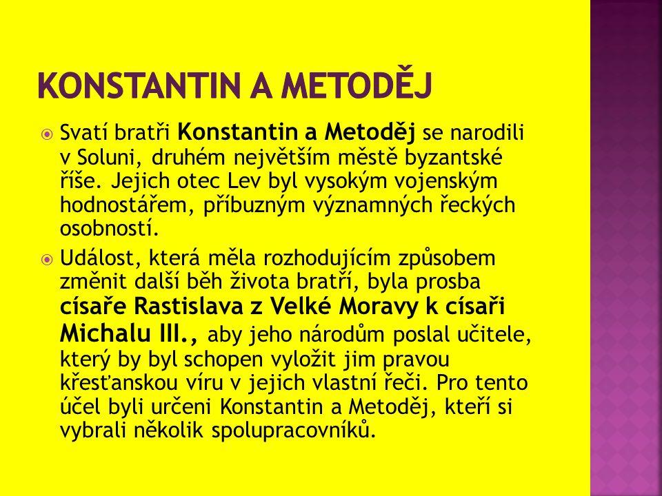  Svatí bratři Konstantin a Metoděj se narodili v Soluni, druhém největším městě byzantské říše.
