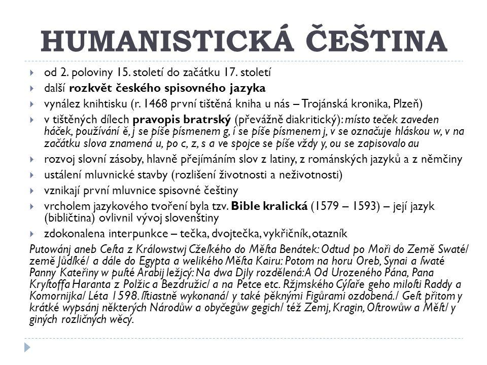 HUMANISTICKÁ ČEŠTINA  od 2.poloviny 15. století do začátku 17.