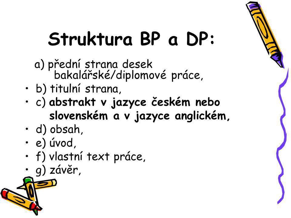 Struktura BP a DP: a) přední strana desek bakalářské/diplomové práce, b) titulní strana, c) abstrakt v jazyce českém nebo slovenském a v jazyce anglic