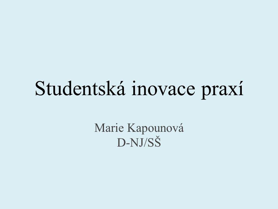 Studentská inovace praxí Marie Kapounová D-NJ/SŠ