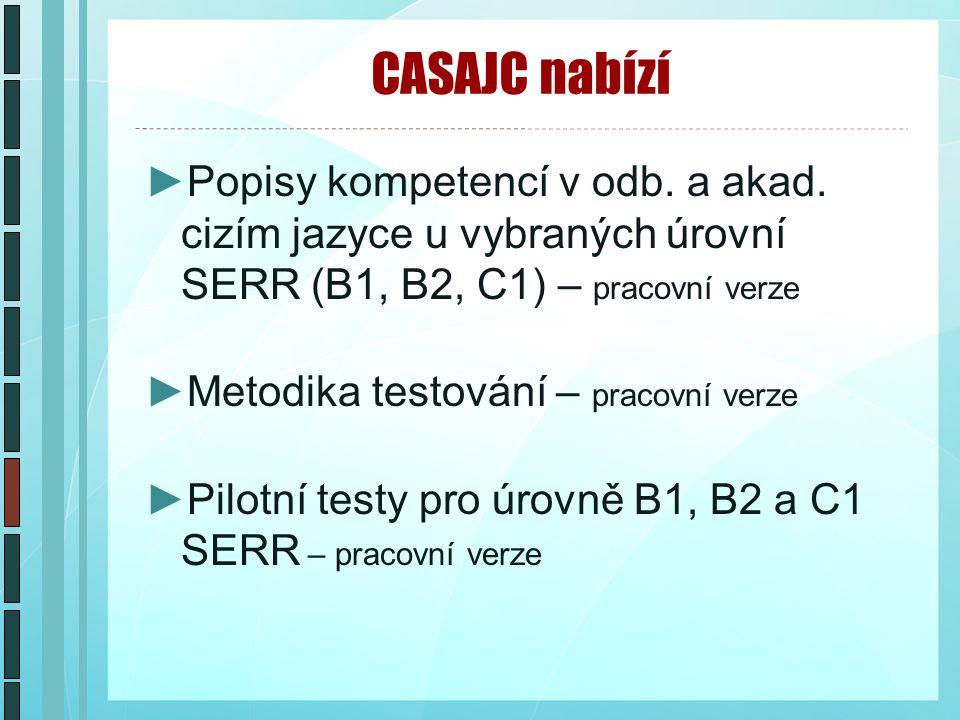 CASAJC nabízí ►Popisy kompetencí v odb. a akad.