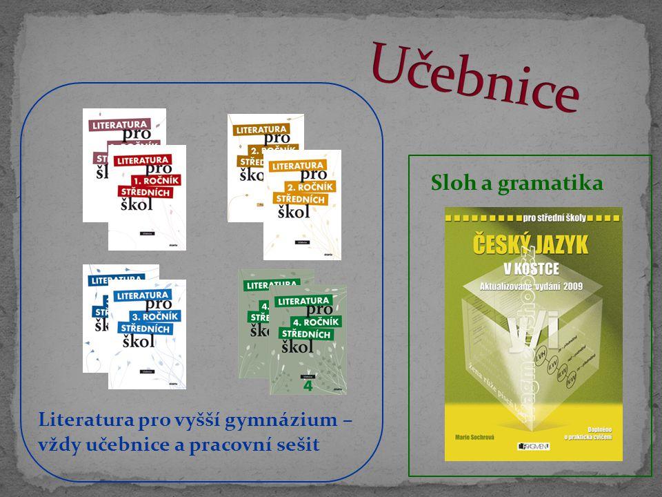Sloh a gramatika Literatura pro vyšší gymnázium – vždy učebnice a pracovní sešit