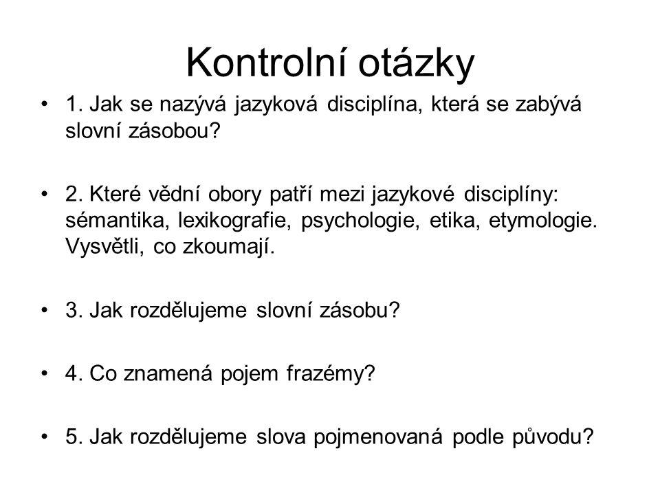 Odpovědi na otázky 1.lexikologie 2.