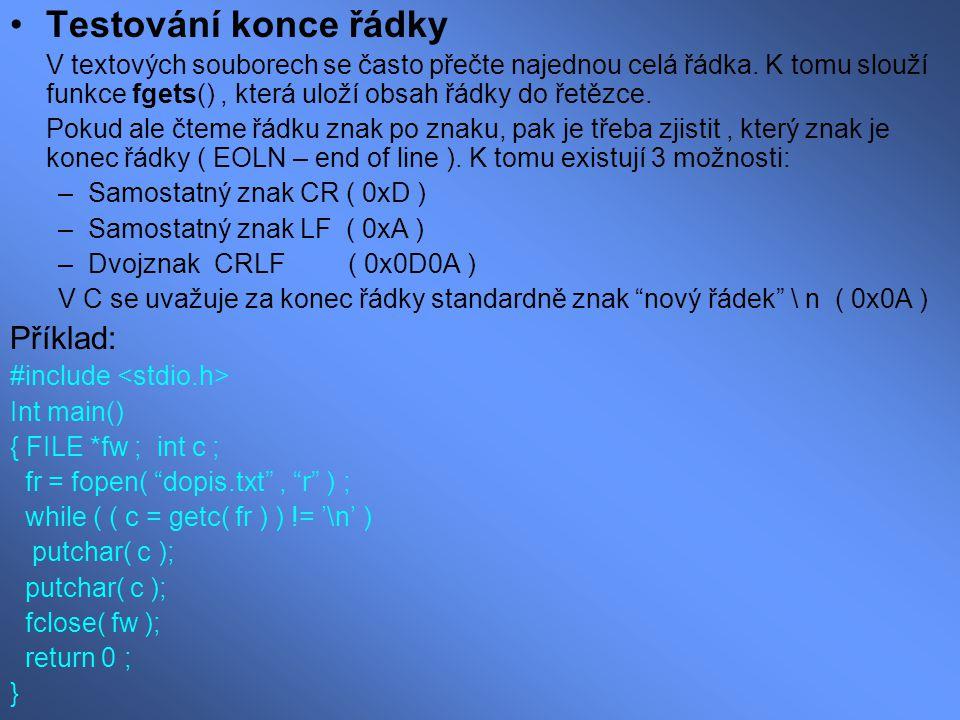 Testování konce řádky V textových souborech se často přečte najednou celá řádka. K tomu slouží funkce fgets(), která uloží obsah řádky do řetězce. Pok