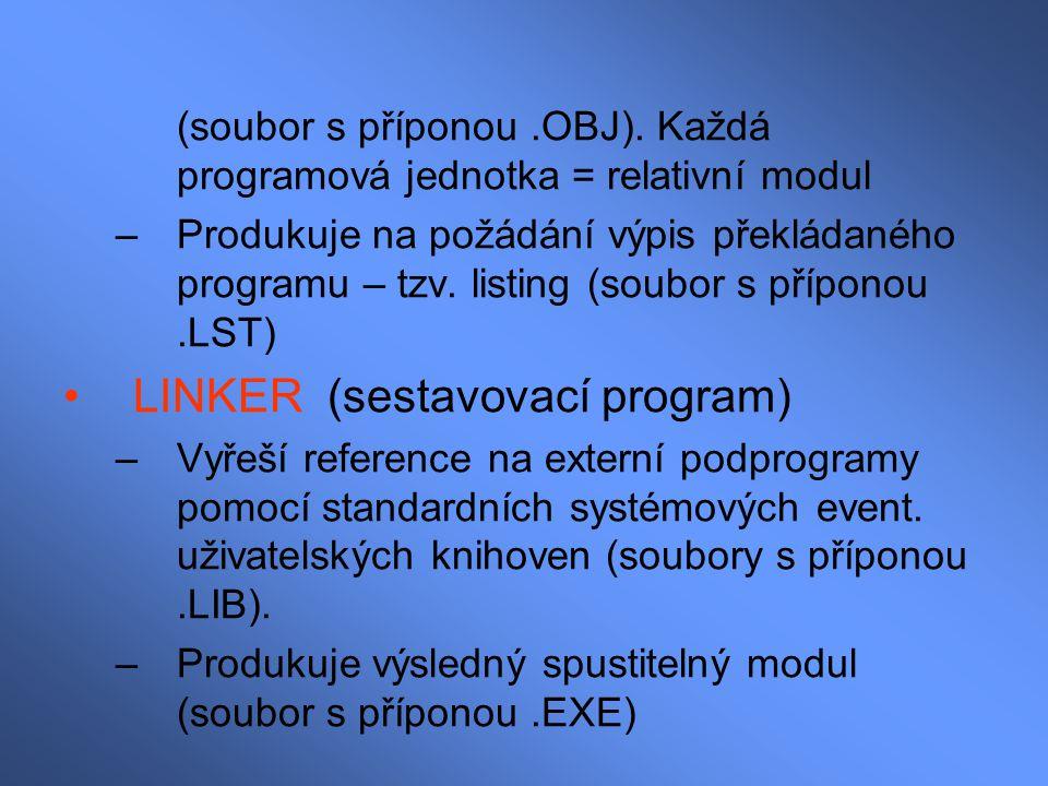 (soubor s příponou.OBJ). Každá programová jednotka = relativní modul –Produkuje na požádání výpis překládaného programu – tzv. listing (soubor s přípo