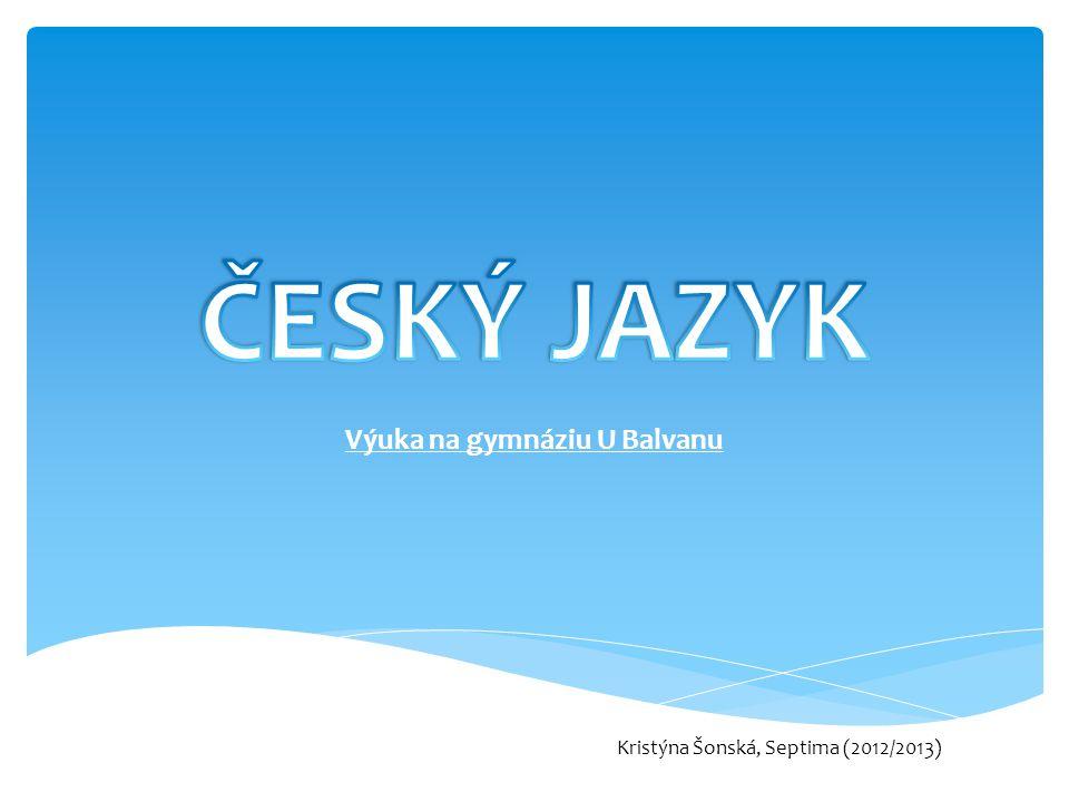 Výuka na gymnáziu U Balvanu Kristýna Šonská, Septima (2012/2013)