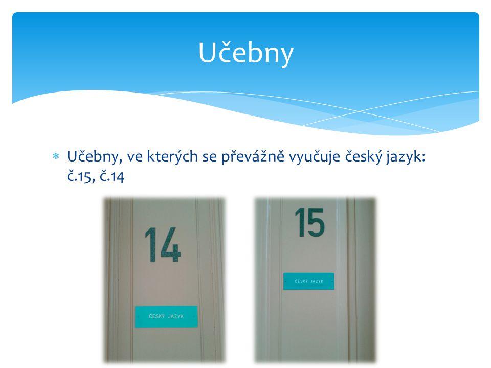  Učebny, ve kterých se převážně vyučuje český jazyk: č.15, č.14 Učebny