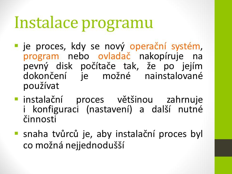 Instalace programu  je proces, kdy se nový operační systém, program nebo ovladač nakopíruje na pevný disk počítače tak, že po jejím dokončení je možn