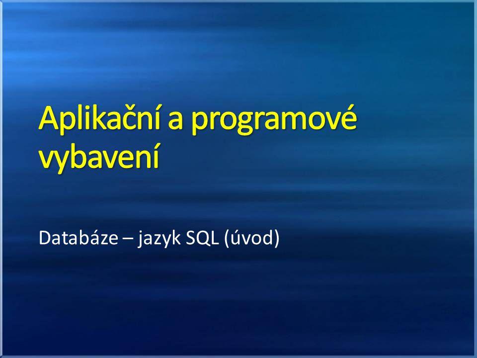 Databáze – jazyk SQL (úvod)