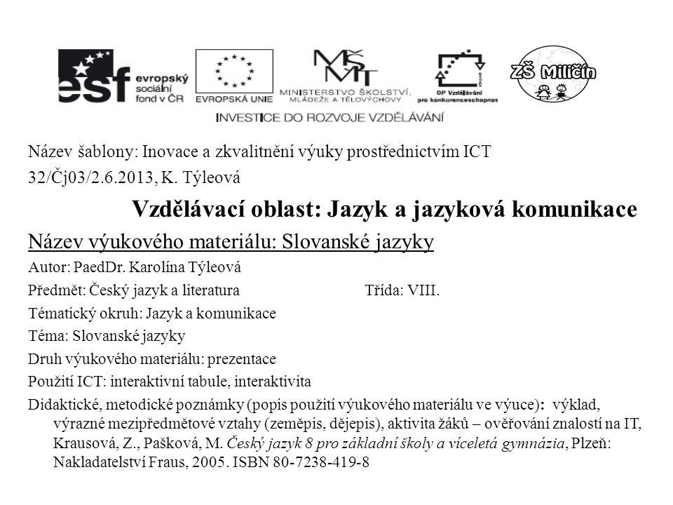 Název šablony: Inovace a zkvalitnění výuky prostřednictvím ICT 32/Čj03/2.6.2013, K.