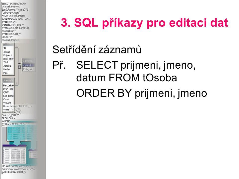 3. SQL příkazy pro editaci dat Setřídění záznamů Př.
