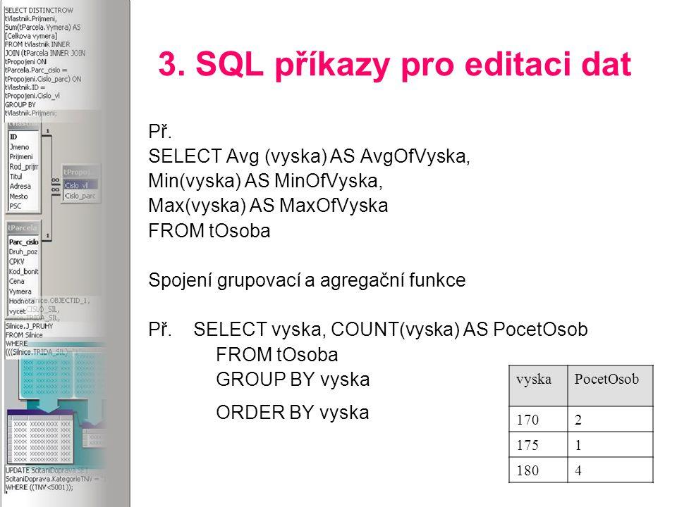 3. SQL příkazy pro editaci dat Př.