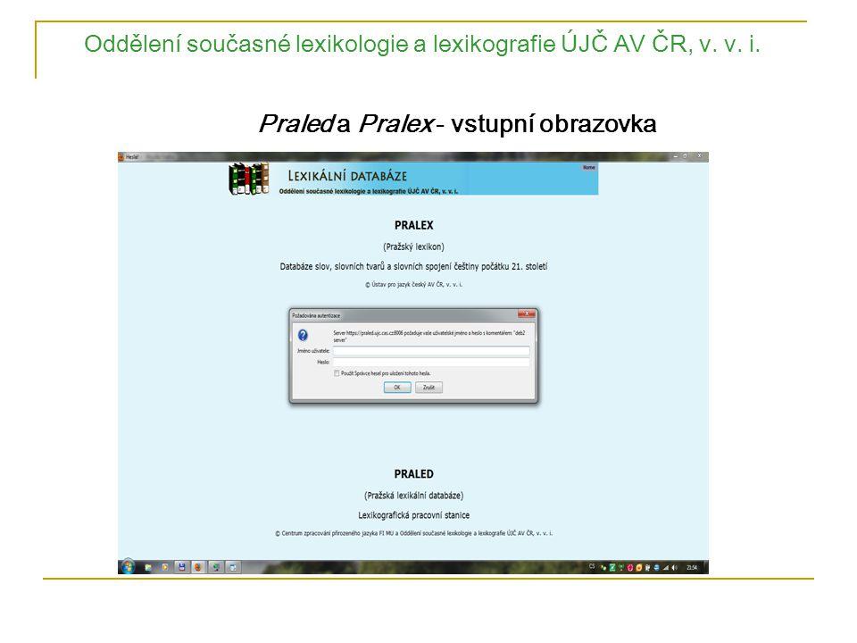 Oddělení současné lexikologie a lexikografie ÚJČ AV ČR, v. v. i. Praled a Pralex - vstupní obrazovka