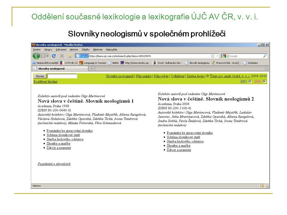 Oddělení současné lexikologie a lexikografie ÚJČ AV ČR, v. v. i. Slovníky neologismů v společném prohlížeči