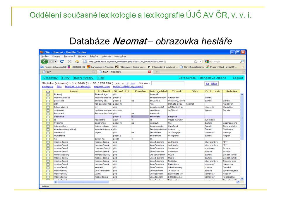 Oddělení současné lexikologie a lexikografie ÚJČ AV ČR, v. v. i. Databáze Neomat – obrazovka hesláře