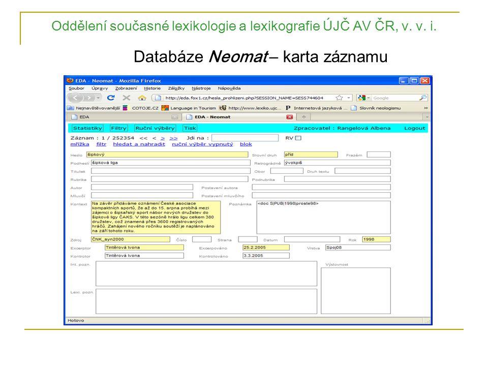 Oddělení současné lexikologie a lexikografie ÚJČ AV ČR, v. v. i. Databáze Neomat – karta záznamu