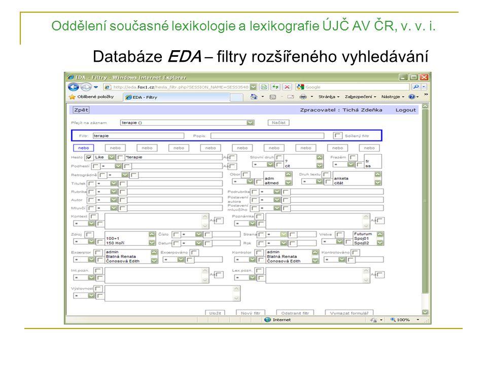 Oddělení současné lexikologie a lexikografie ÚJČ AV ČR, v. v. i. Databáze EDA – filtry rozšířeného vyhledávání