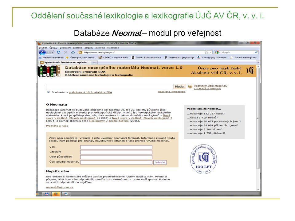 Oddělení současné lexikologie a lexikografie ÚJČ AV ČR, v. v. i. Databáze Neomat – modul pro veřejnost