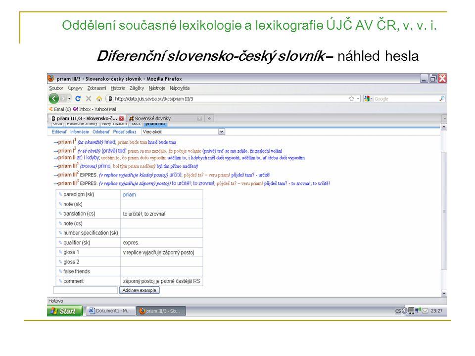 Oddělení současné lexikologie a lexikografie ÚJČ AV ČR, v. v. i. Diferenční slovensko-český slovník – náhled hesla