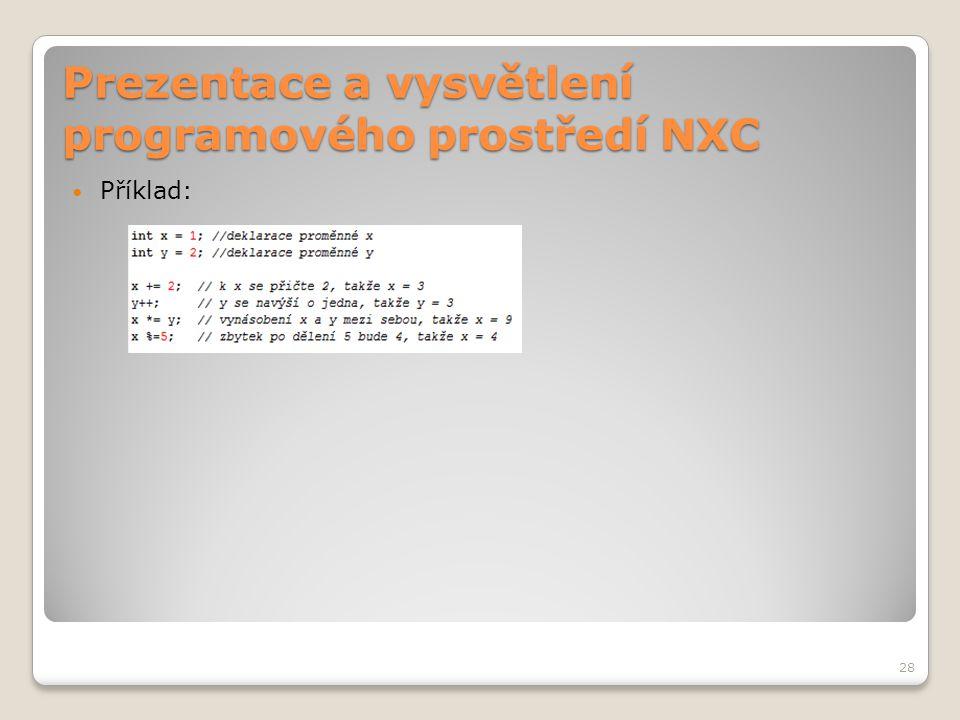 Prezentace a vysvětlení programového prostředí NXC Příklad: 28