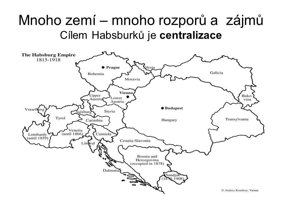 Mnoho národů – mnoho jazyků Cílem Habsburků je germanizace