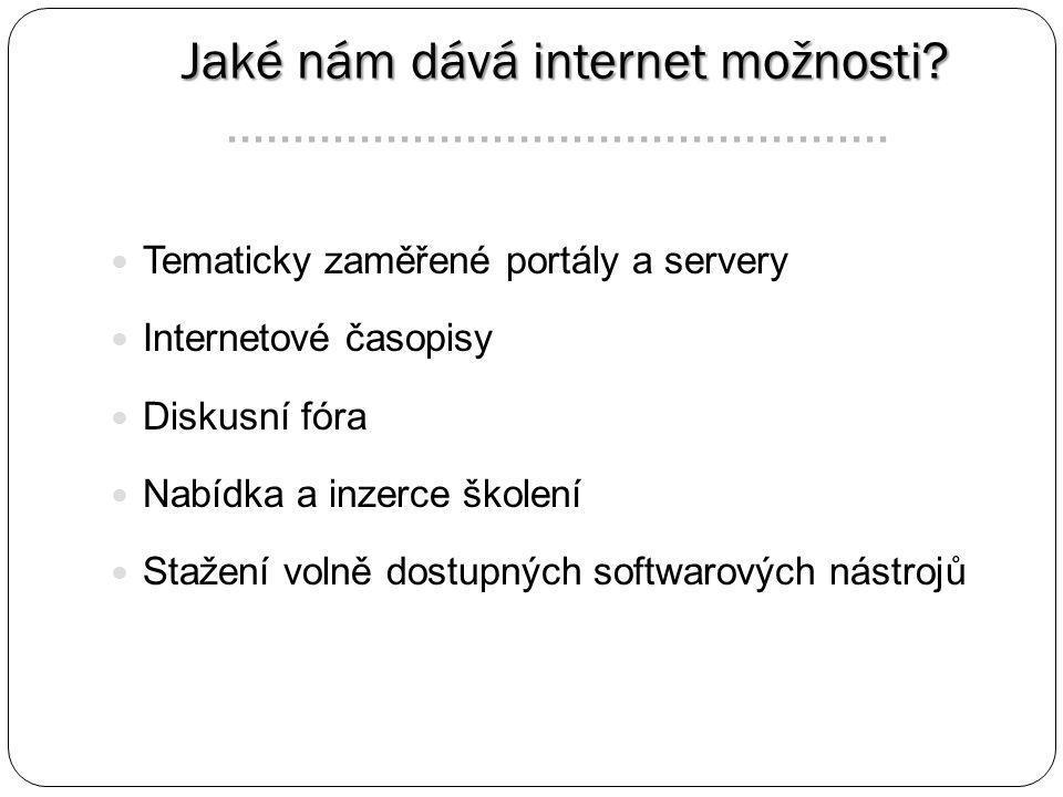Jaké nám dává internet možnosti. Jaké nám dává internet možnosti.
