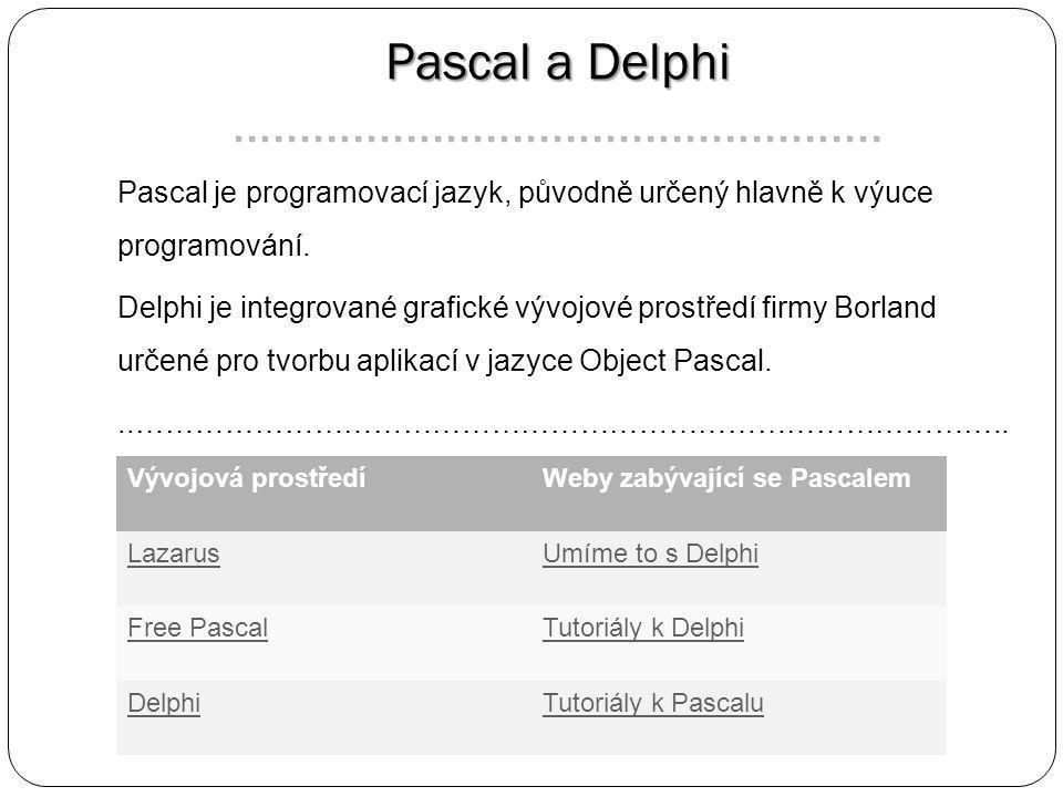 Pascal a Delphi Pascal a Delphi ………………………………………….