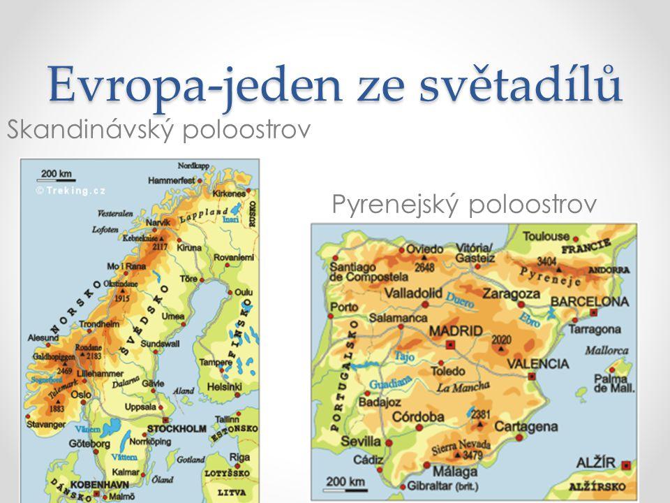 Evropa-jeden ze světadílů Skandinávský poloostrov Pyrenejský poloostrov