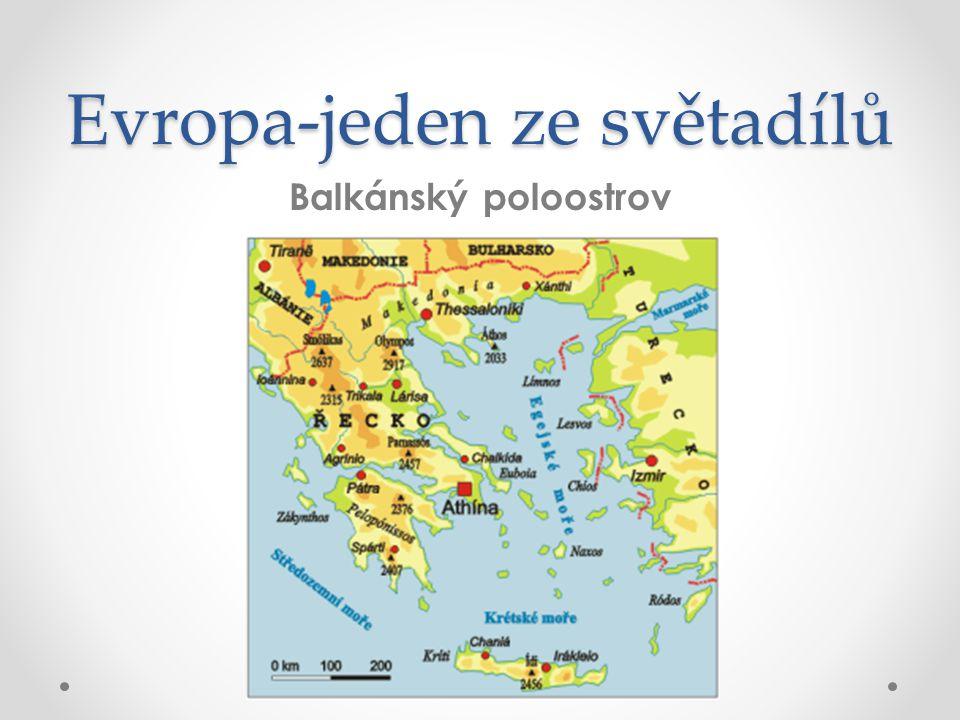 Evropa-jeden ze světadílů Balkánský poloostrov