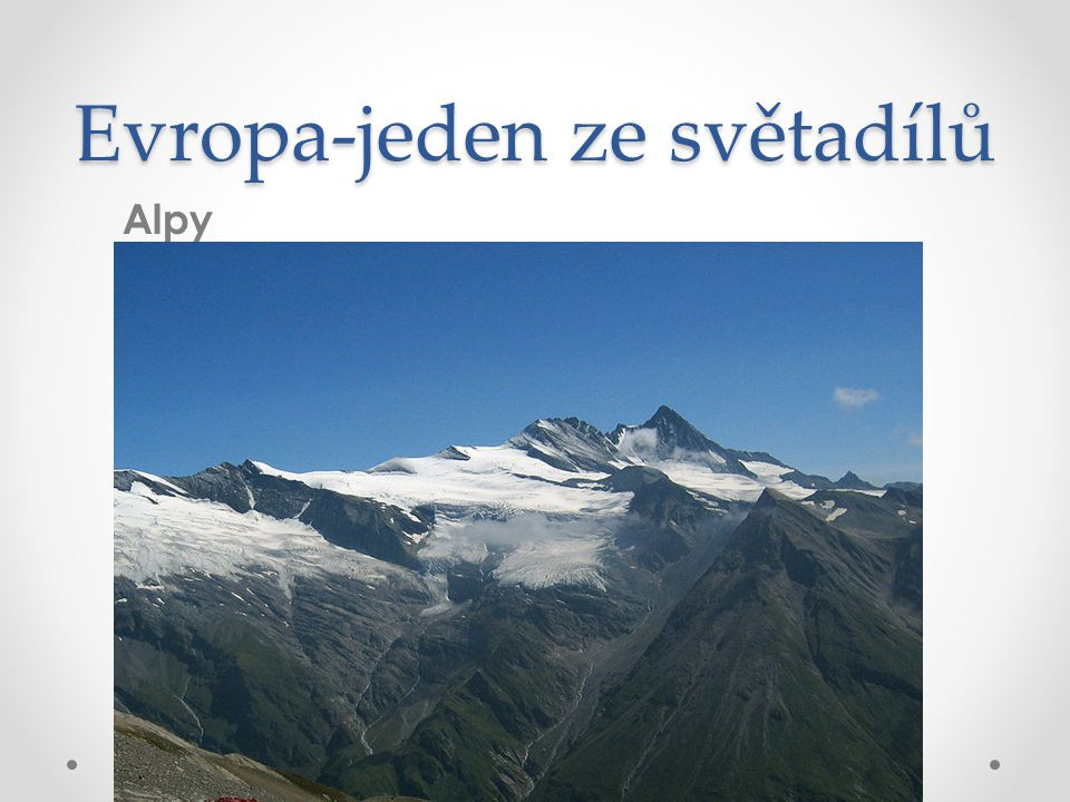Evropa-jeden ze světadílů Alpy