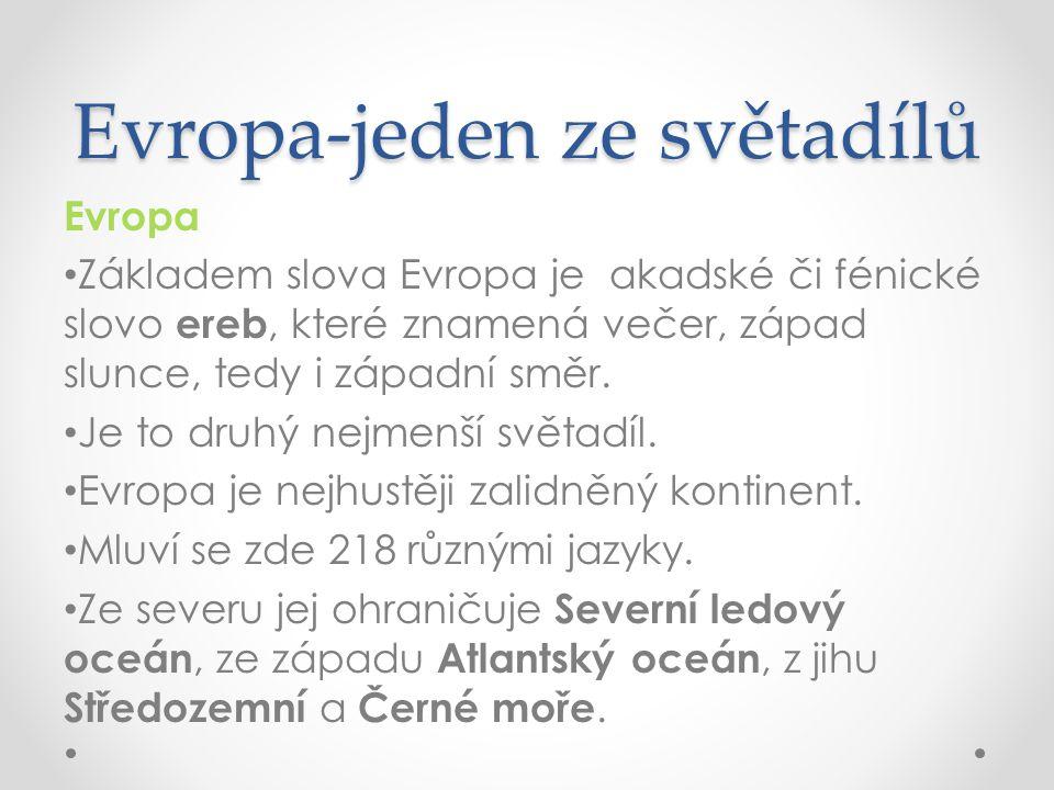 Evropa Základem slova Evropa je akadské či fénické slovo ereb, které znamená večer, západ slunce, tedy i západní směr.