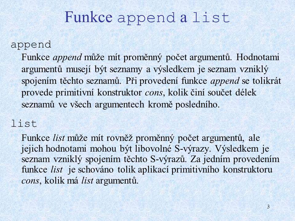 3 Funkce append a list append Funkce append může mít proměnný počet argumentů.