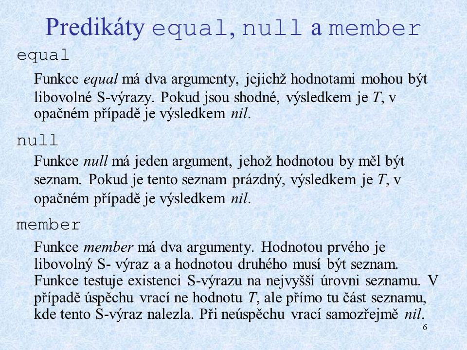 7 Typové predikáty a boundp listp Funkce listp má jeden argument.
