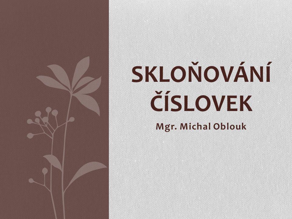 Mgr. Michal Oblouk SKLOŇOVÁNÍ ČÍSLOVEK