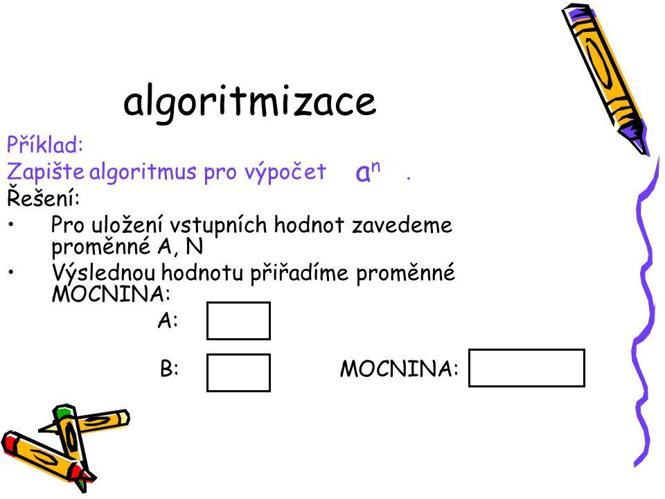algoritmizace Příklad: Zapište algoritmus pro výpočet.