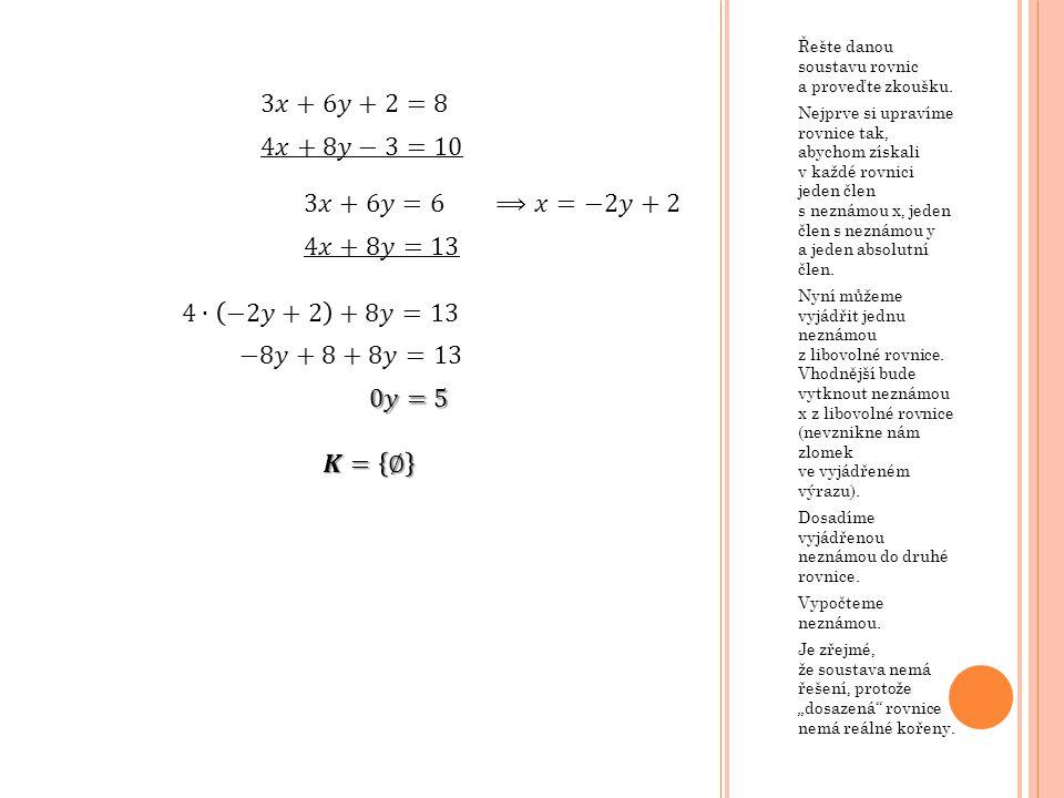 Řešte danou soustavu rovnic a proveďte zkoušku.