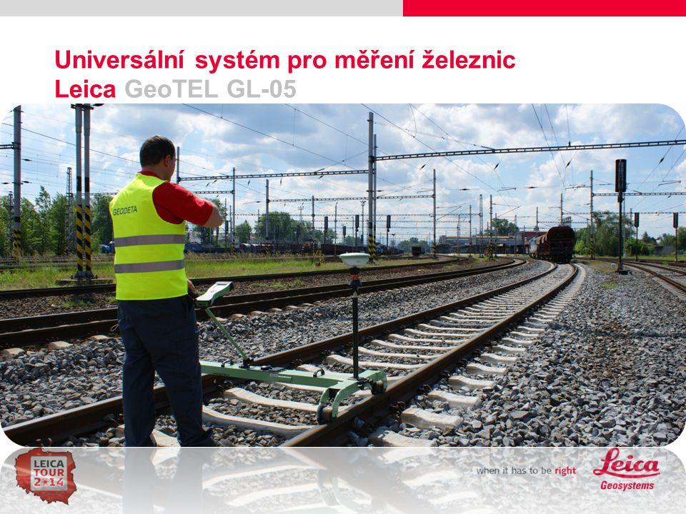 11 Universální systém pro měření železnic Leica GeoTEL GL-05