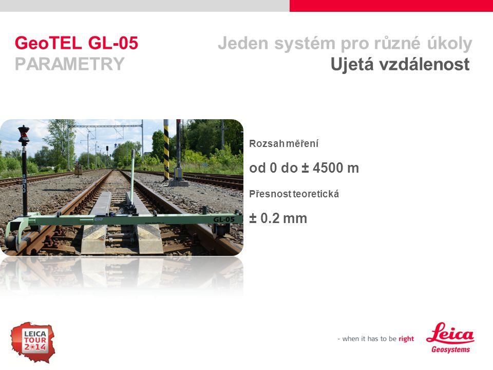 99 GeoTEL GL-05 Jeden systém pro různé úkoly PARAMETRY Ujetá vzdálenost Rozsah měření od 0 do ± 4500 m Přesnost teoretická ± 0.2 mm