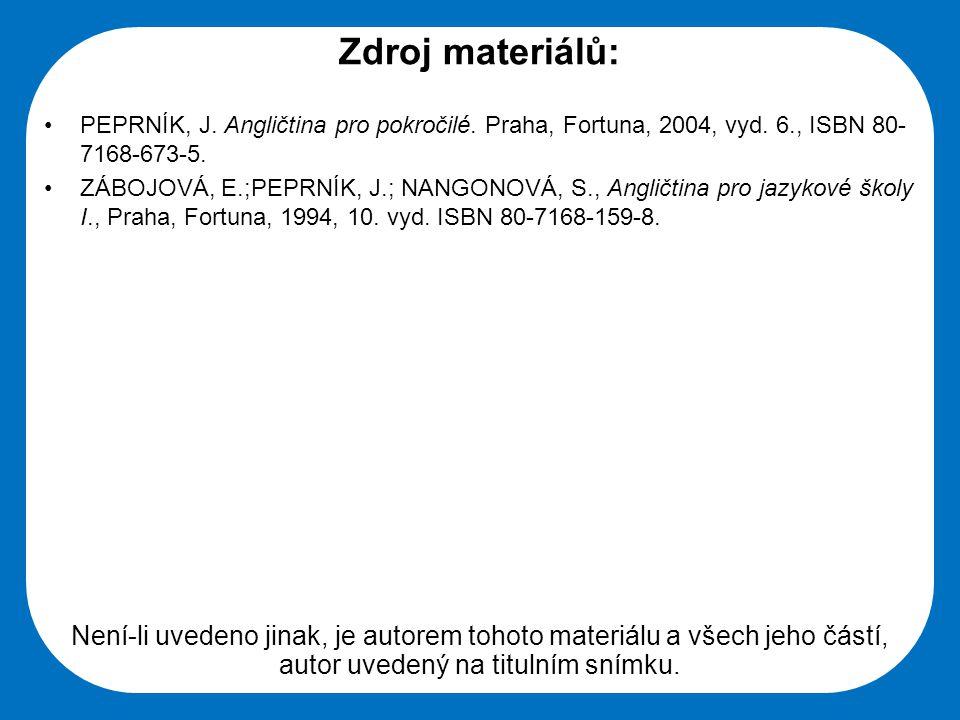 Střední škola Oselce Zdroj materiálů: PEPRNÍK, J. Angličtina pro pokročilé.