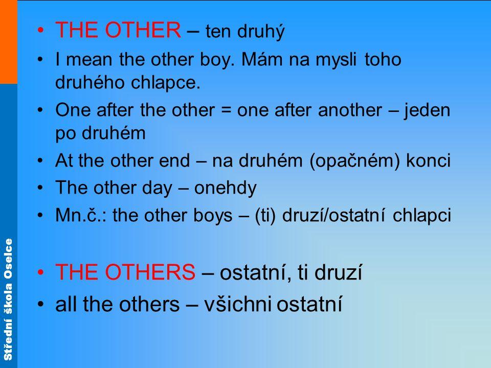 Střední škola Oselce THE OTHER – ten druhý I mean the other boy.
