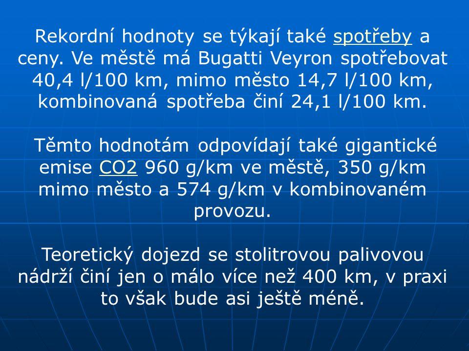 Pár technických informací: Výkon: 736 kW – 882 kWMax. rychlost: 415 km/hMax. točivý moment: 1 500 NmZrychlení: 0–100 km/h: 2,5 s 0–200 km/h: 7,3 s 0–3