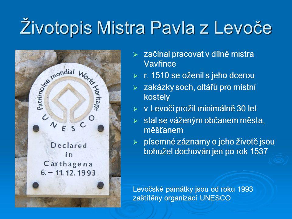 Životopis Mistra Pavla z Levoče   začínal pracovat v dílně mistra Vavřince   r. 1510 se oženil s jeho dcerou   zakázky soch, oltářů pro místní k