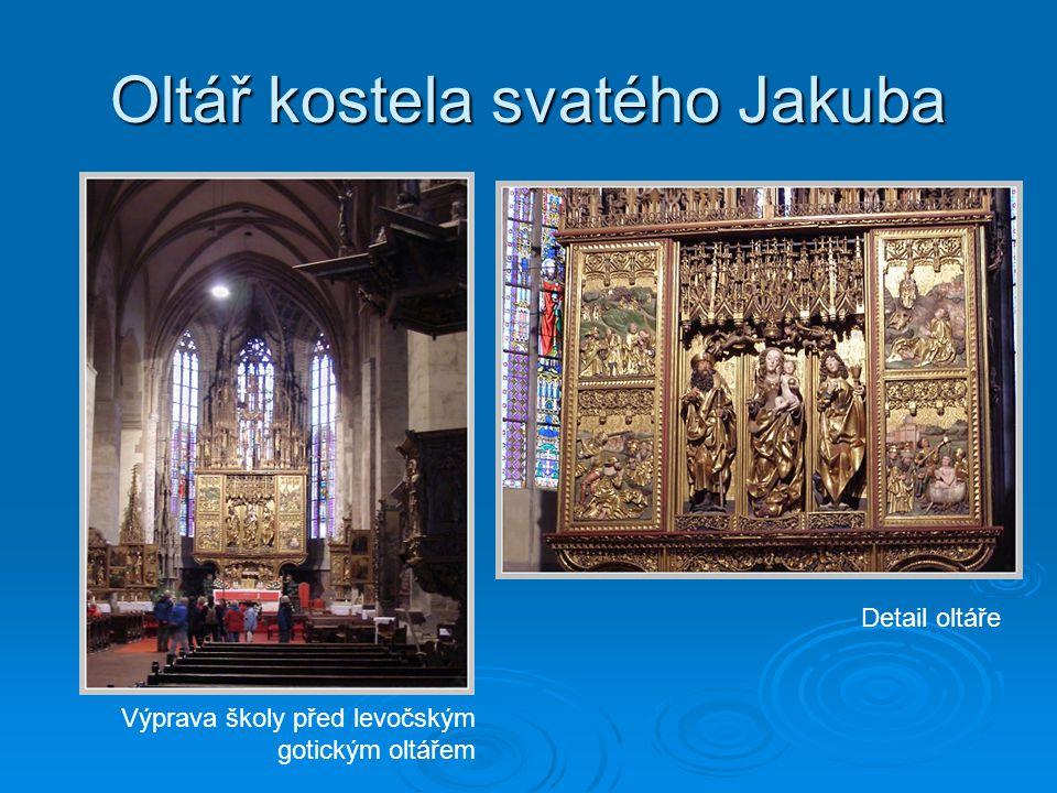 Oltář kostela svatého Jakuba Výprava školy před levočským gotickým oltářem Detail oltáře
