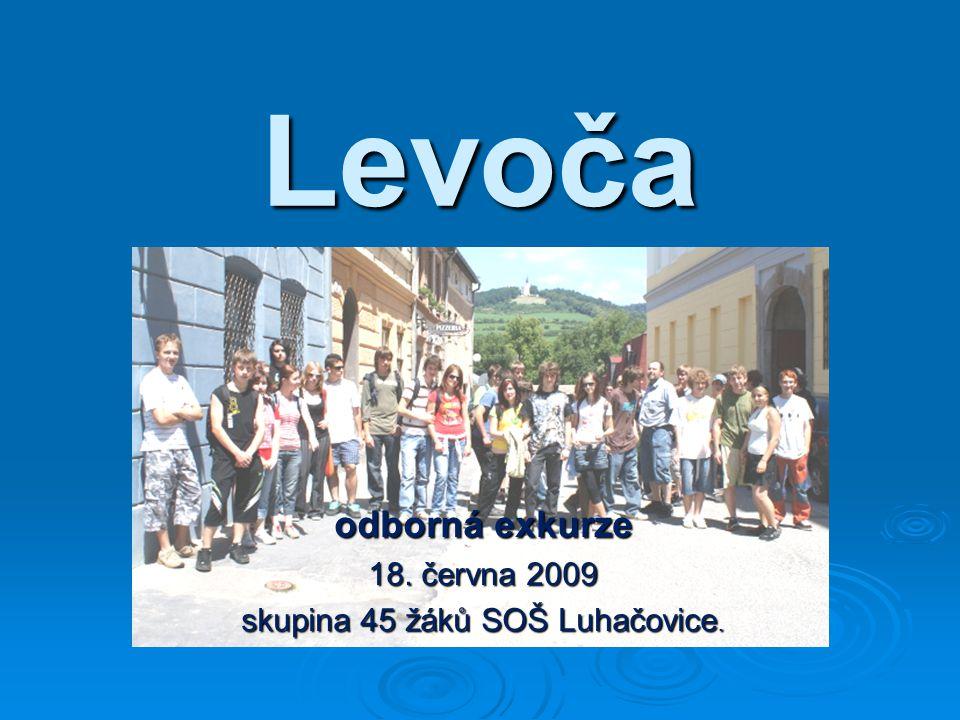 Levoča odborná exkurze 18. června 2009 skupina 45 žáků SOŠ Luhačovice.
