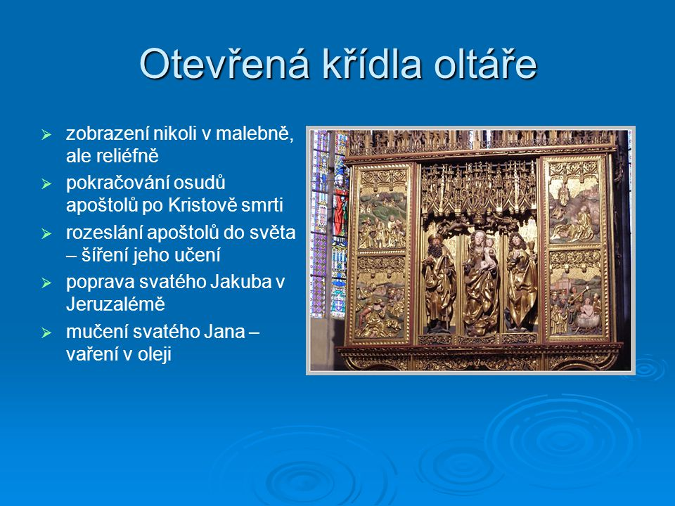 Otevřená křídla oltáře   zobrazení nikoli v malebně, ale reliéfně   pokračování osudů apoštolů po Kristově smrti   rozeslání apoštolů do světa –
