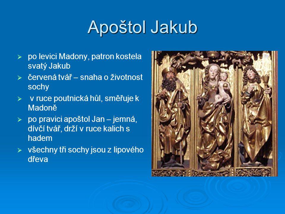 Apoštol Jakub   po levici Madony, patron kostela svatý Jakub   červená tvář – snaha o životnost sochy   v ruce poutnická hůl, směřuje k Madoně 