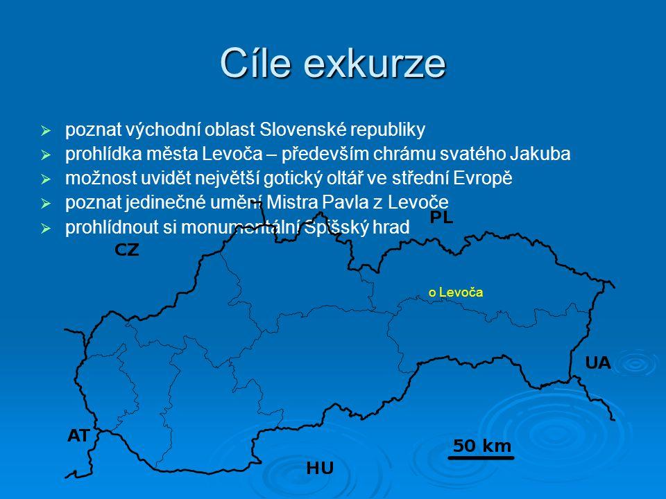 Cíle exkurze   poznat východní oblast Slovenské republiky   prohlídka města Levoča – především chrámu svatého Jakuba   možnost uvidět největší g