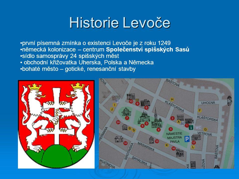 Historie Levoče první písemná zmínka o existenci Levoče je z roku 1249 německá kolonizace – centrum Společenství spišských Sasů sídlo samosprávy 24 sp