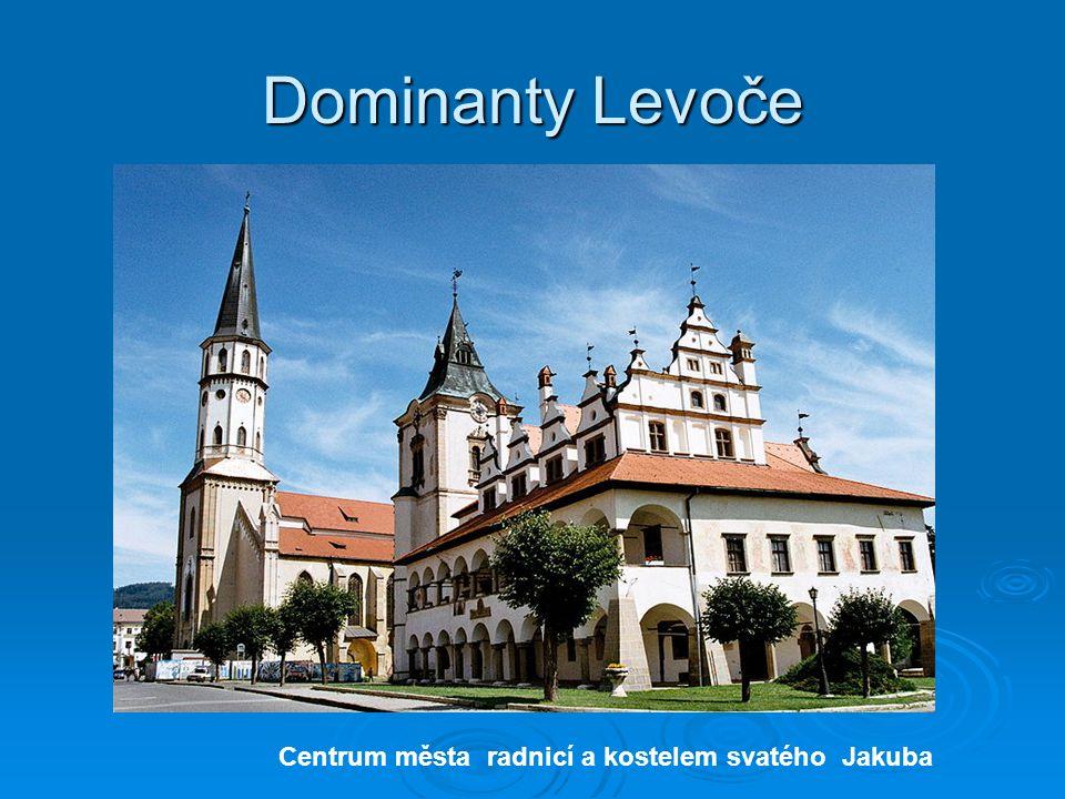 Dominanty Levoče Centrum města radnicí a kostelem svatého Jakuba